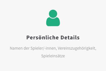Persönliche Details: Namen der Spieler/-innen, Vereinszugehörigkeit, Spieleinsätze